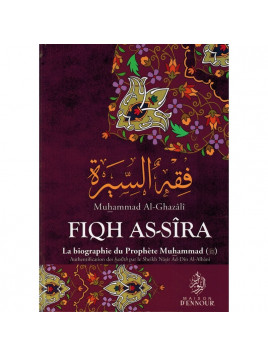 Fiqh As-sîra - La biographie du Prophète Muhammad (PSL) - Muhammad Al-Ghazali - Edition Maison d'Ennour