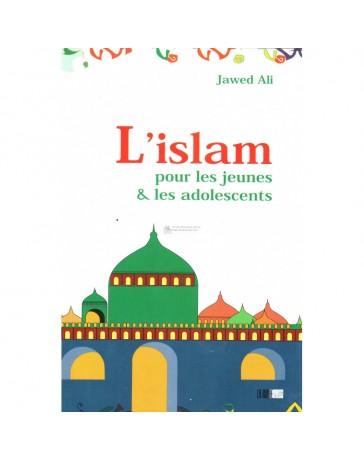 L'islam pour les jeunes et les adolescents - Jawed Ali - La Ruche