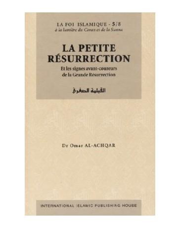 La Petite Résurrection - Série: la Foi islamique 5/8