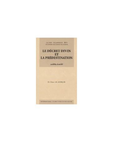 Le Décret Divin et la Prédestination - Série: la Foi islamique 8/8