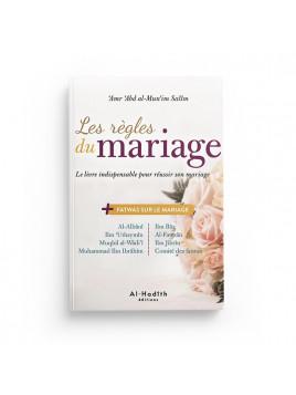 Les règles du mariage (ou le fiqh du mariage) -'Amr 'Abd Al-Mun'im Salîm - Edition Al Hadith