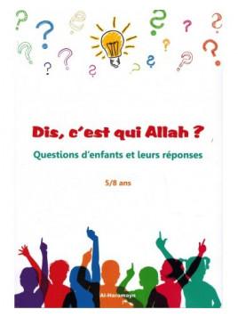 Dis, c'est qui Allah ? Questions d'enfants et leurs réponses (5/8 ans) - Orientica