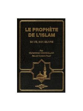Le prophète de l'Islam : Sa vie, son œuvre, par Muhammad Hamidullah, Relu pas Mustapha Tougui, 8 ème Edition augmentée
