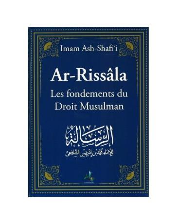 Ar-Rissalah - Les Fondements du Droit Musulman - Imam Ashafi'i - Editions Universel