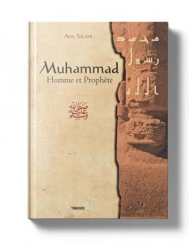 Muhammad, homme et prophète - Adil Salahi - Editions Tawhid